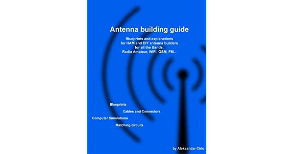 Antenna Building Guide: Blueprints and Explanations for Ham