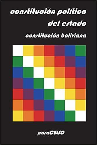 Constitución Boliviana: Constitución Política del Estado: Amazon.es: Asamblea Constituyente de Bolivia: Libros