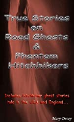 True Stories on Road Ghosts and Phantom Hitchhikers