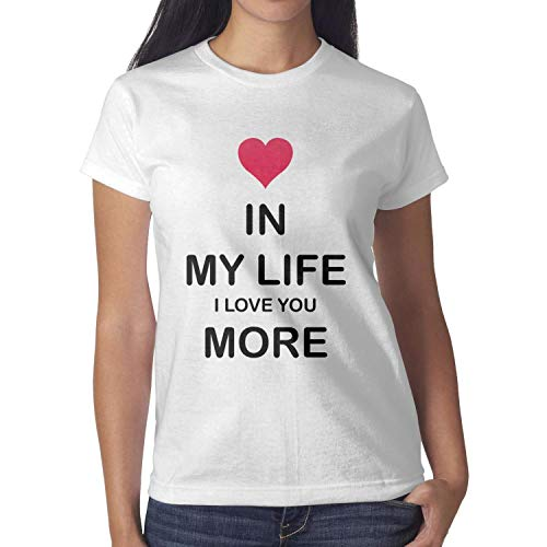 in My Life I Love You More Womens O-Neck Short Sleeve Cotton White -