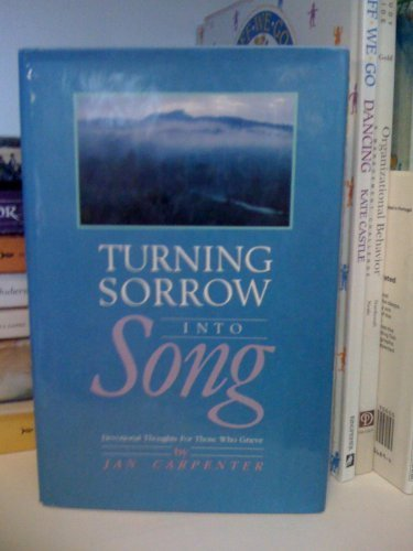 Turning sorrow into song: Devotional thoughts for those who grieve