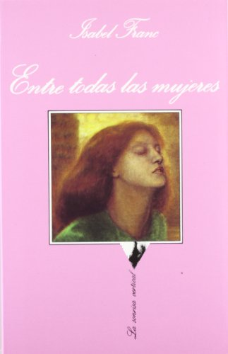 Entre todas las mujeres (La Sonrisa Vertical) (Spanish Edition)