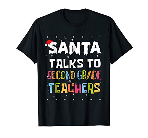Santa Talks To 2nd Second Grade Teachers Teachers Shirt