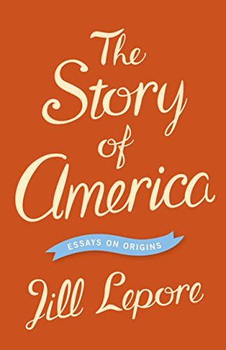 Image of The Story of America: Essays on Origins