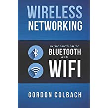 Wireless Networking: Introduction to Bluetooth and WiFi