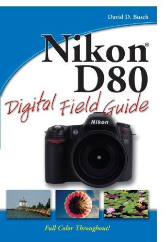 (Nikon D80 Digital Field Guide)