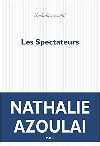 Les Spectateurs - Nathalie Azoulai