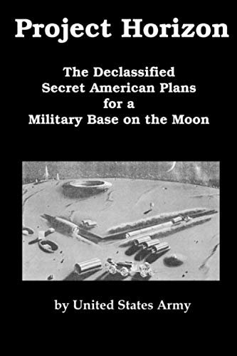 Project Horizon: The Declassified Secret American Plans for a Military Base on the - Horizon Bases