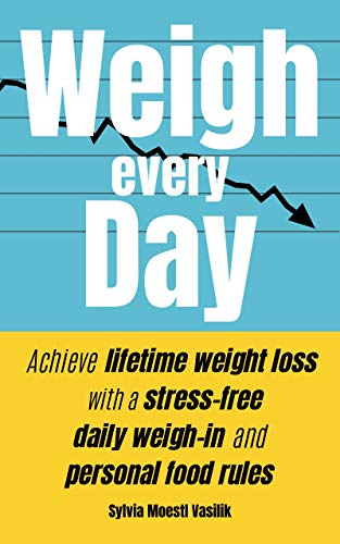 weigh yourself every day
