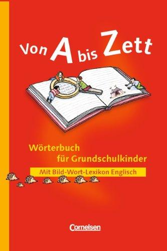 Von A bis Zett - Bisherige allgemeine Ausgabe: Wörterbuch mit Bild-Wort-Lexikon Englisch: Flexibler Kunststoff-Einband