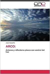 ARCO: Antenas y reflectores planos con control del haz (Spanish