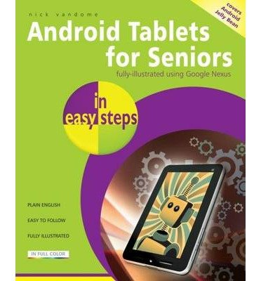 By Nick Vandome - Android Tablets for Seniors In Easy Steps (5.6.2013) ebook