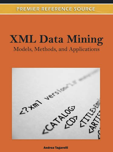XML Data Mining: Models, Methods, and Applications (Premier Reference Source) by Tagarelli Andrea EDT