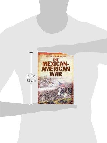 The Mexican-American War (Living Through. . .)
