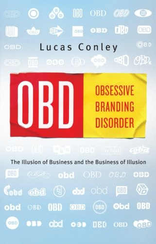 OBD: Obsessive Branding Disorder: The Illusion of Business and the Business of Illusion ebook
