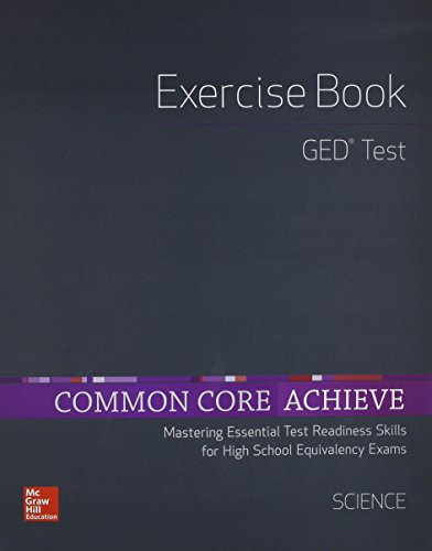 Common Core Achieve, GED Exercise Book Science (BASICS & ACHIEVE)