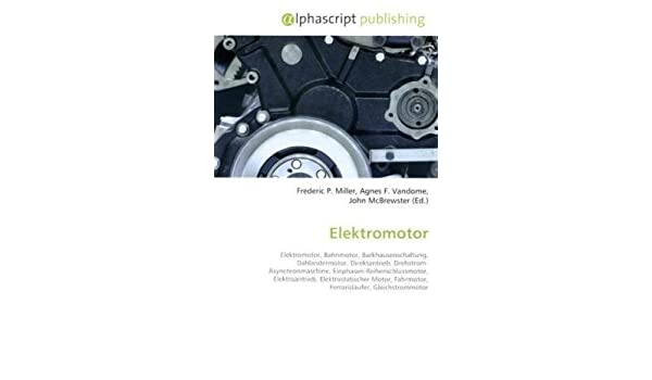 Elektromotor: Elektromotor, Bahnmotor, Barkhausenschaltung ...