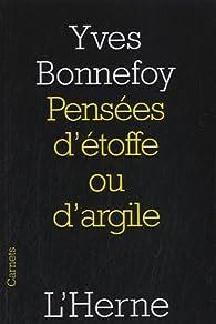 Pensées d'étoffe ou d'argile par Yves Bonnefoy