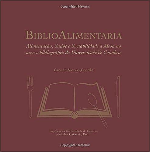 BiblioAlimentaria: Alimentação, Saúde e Sociabilidade à Mesa no acervo bibliográfico da Universidade de Coimbra