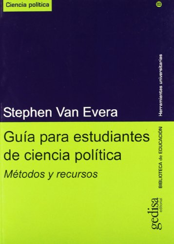 Guia para estudiantes de ciencia politica/ Guide To Methods For Students of Political Science: Metodos Y Recursos/ Methods and Resources (Herramientas Universitarias) (Spanish Edition)