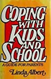 Coping with Kids and School, Linda Albert, 0525242511