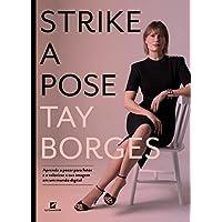 Strike a pose: aprenda a posar para fotos e a valorizar sua imagem em um mundo digital