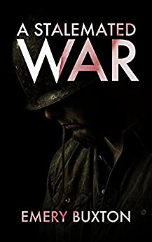 A Stalemated War (Tales of an Inconvenient War Book 4) by [Buxton, Emery]