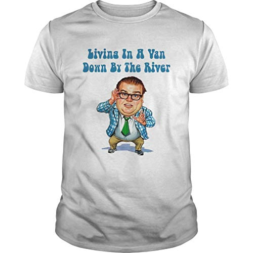 Living in a Van Down by the River Chris Farley Tshirt