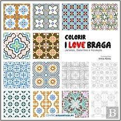 Colorir I Love Braga Janelas Batentes E Azulejos Portuguese
