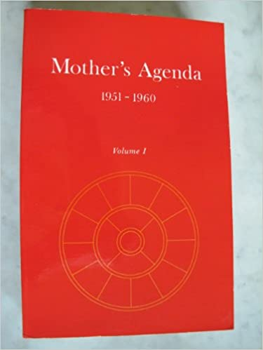 Mothers Agenda: Agenda of the Supramental Action upon Earth ...