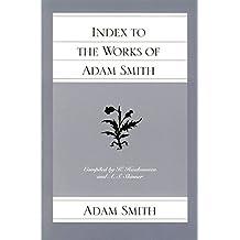 Index to the Works of Adam Smith (Glasgow Edition of the Works and Correspondence of Adam Smith, The)