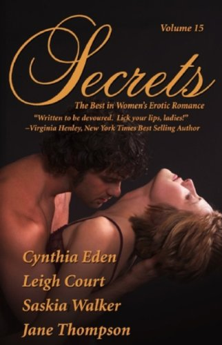 Book: Secrets - The Best in Women's Erotic Romance, Vol. 15 by Leigh Court, Jane Thompson, Saskia Walker, Cynthia Eden