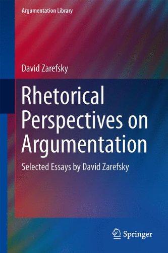 Rhetorical Perspectives on Argumentation: Selected Essays by David Zarefsky (Argumentation Library) by Springer