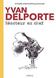 Yvan Delporte Réacteur en Chef par Christelle Pissavy-Yvernault