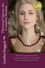 Thwarted Queen, the Complete Version: The Entire Saga about the Yorks, Lancasters, and Nevilles, whose family feud started the Wars of the Roses