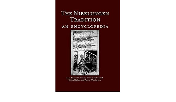 The Nibelungen Tradition: An Encyclopedia (Garland Reference Library of the Humanities)