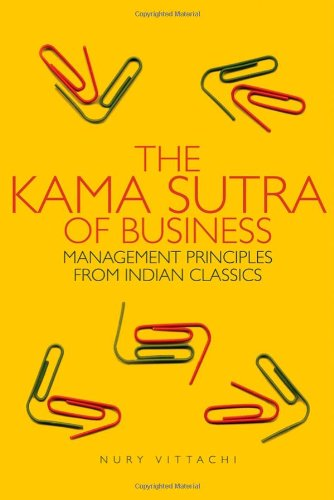 Download The Kama Sutra of Business: Management Principles from Indian Classics ebook