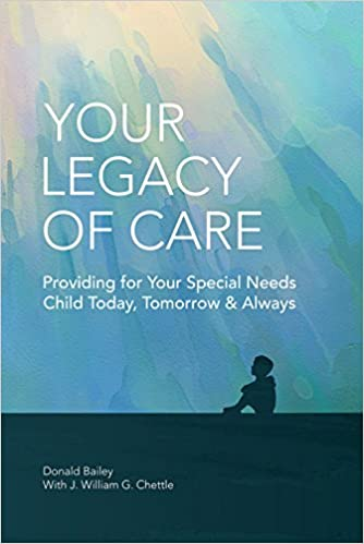 Your Legacy of Care: Providing for Your Special Needs Child ...