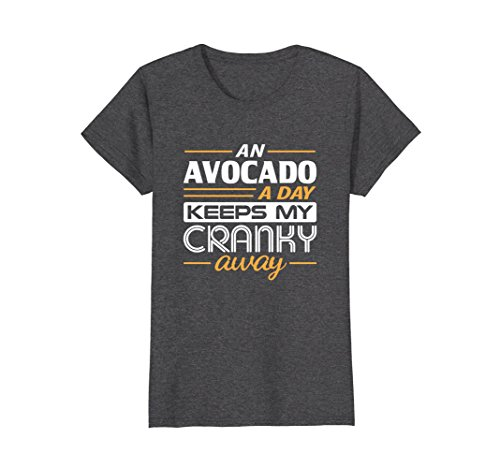 Womens An Avocado a Day Keeps My Cranky Away Foodie T-Shirt Large Dark Heather