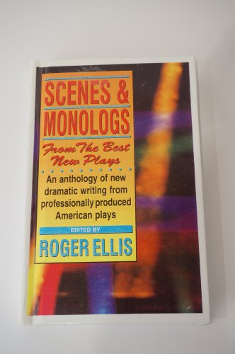 Scenes and Monologues from the Best Plays: An Anthology of New Dramatic Writing from Professionally Produced American Plays