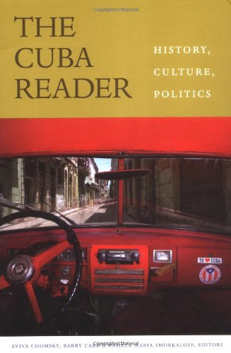 The Cuba Reader: History, Culture, Politics (The Latin America Readers) (Tapa Blanda)