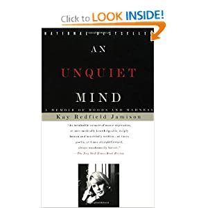 An Unquiet Mind: A Memoir of Moods and Madness Kay Redfield Jamison