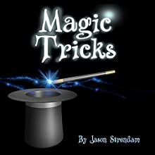 Magic Tricks: How to Become a Magician (Easy Steps) Audiobook by Jason Strendam Narrated by John York