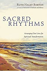 Ruth Haley Barton: Sacred Rhythms : Arranging Our Lives for Spiritual Transformation (Hardcover); 2006 Edition Hardcover