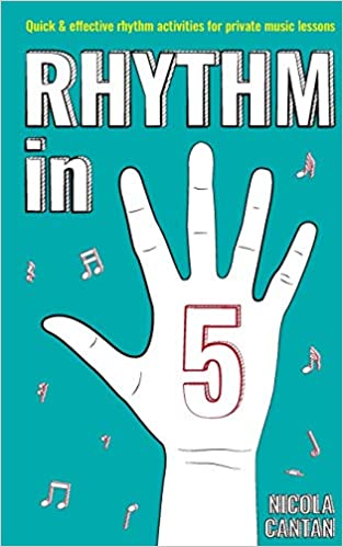 Rhythm in 5: Quick & effective rhythm games for private music lessons (Books for music teachers)