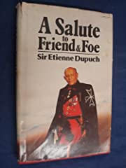 Salute to Friend and Foe: My Battles, Sieges…