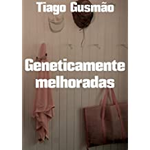 Geneticamente melhoradas (Portuguese Edition)