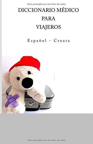 Descargar Libro Diccionario Medico Para Viajeros: Espanol - Croata Edita Ciglenecki