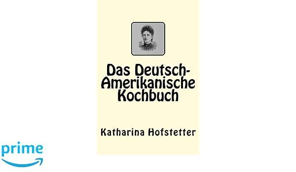 Das Cookbook: German Cooking . . . California Style