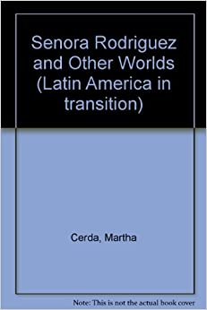 Senora Rodriguez and Other Worlds (Latin America in transition)